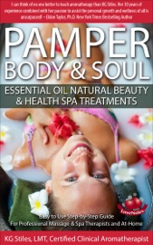 Pamper Body Soul Essential Oil Natural Beauty Health Spa Treatments