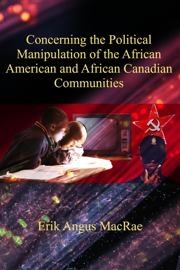 Concerning the Political Manipulation of the African American and African Canadian Communities
