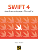 SWIFT 4. Aprende a crear Apps pra iPhone y iPad