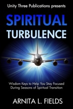 Spiritual Turbulence: Wisdom Keys to Help You Stay Focused During Seasons of Spiritual Transition