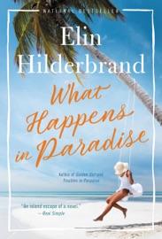 What Happens in Paradise - Elin Hilderbrand by  Elin Hilderbrand PDF Download