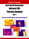 Real-World Residential Infrared IR Thermal Imaging Volume One