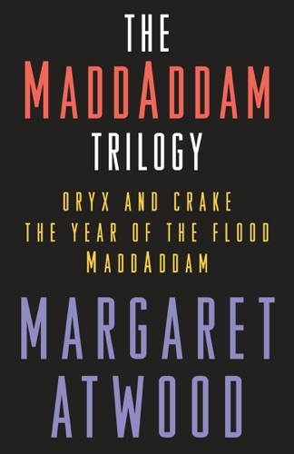 Margaret Atwood - The MaddAddam Trilogy Bundle