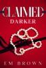 Claimed Darker: A Dark Mafia Romance