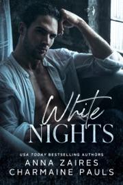White Nights - Anna Zaires & Charmaine Pauls by  Anna Zaires & Charmaine Pauls PDF Download