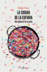 La ciudad de la euforia Book Cover