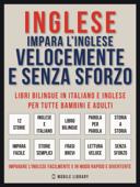 Inglese - Impara L'Inglese Velocemente e Senza Sforzo (Vol 1) Book Cover