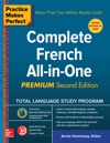 Practice Makes Perfect Complete French All-in-One Premium Second Edition