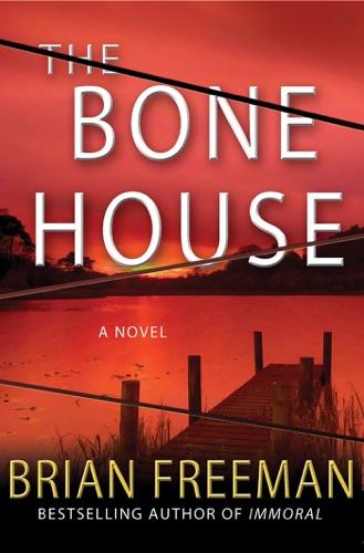 Brian Freeman - The Bone House