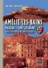 Amélie-les-Bains, Palalda, Fort-les-Bains : Notice Historique Et Archéologique