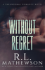 R.L. Mathewson - Without Regret: A Pyte/Sentinel Series Novel bild