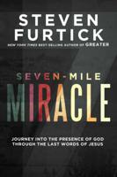 Steven Furtick - Seven-Mile Miracle artwork