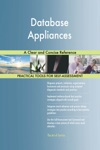 Database Appliances A Clear And Concise Reference