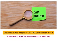 Quantitative Data Analysis for the PhD Student: From A to Z