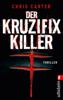 Maja Rößner & Chris Carter - Der Kruzifix-Killer Grafik