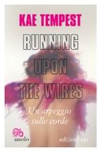 Running Upon the Wires / Un arpeggio sulle corde