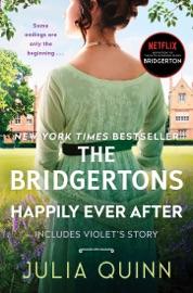 The Bridgertons: Happily Ever After - Julia Quinn by  Julia Quinn PDF Download