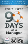 A Manage Fearlessly Survival Guide Your First 90 Days As A Manager By Cynthia Flanders And Laura Gamble