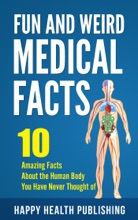 Fun And Weird Medical Facts: 10 Amazing Facts About The Human Body You Have Never Thought Of