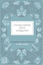 Overcoming Life's Sorrows: Learning From Jeremiah