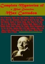 Complete Mysteries Of A Blind Detective, Max Carrados