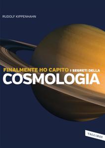 Finalmente ho capito i segreti della cosmologia Copertina del libro