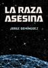 Jorge Domínguez - La Raza Asesina portada