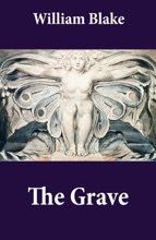 The Grave (Illuminated Manuscript with the Original Illustrations of William Blake to Robert Blair's The Grave)