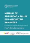 Manual De Seguridad Y Salud En La Industria Bananera Gua Prctica Para La Gestin Del Riesgo En Las Fincas Parte 1 - Manual Para Entrenadores