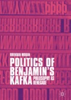 Politics Of Benjamins Kafka Philosophy As Renegade
