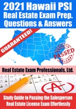 2021 Hawaii PSI Real Estate Exam Prep Questions & Answers: Study Guide to Passing the Salesperson Real Estate License Exam Effortlessly