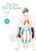 And Yet, You Are So Sweet Volume 4