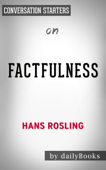 Factfulness: by Hans Rosling  Conversation Starters