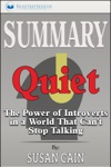 Summary Quiet The Power Of Introverts In A World That Cant Stop Talking