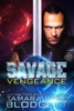 The Savage Vengeance: Science Fiction Vampire / Shifter Romance Thriller Book 4