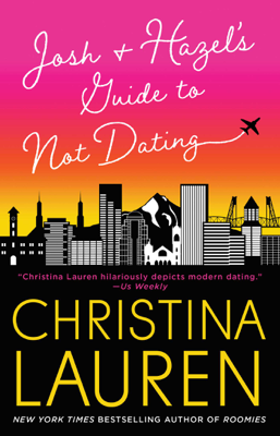 Josh and Hazel's Guide to Not Dating - Christina Lauren book