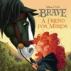 Brave A Friend For Merida