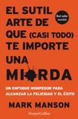 Download and Read Online El sutil arte de que (casi todo) te importe una mierda