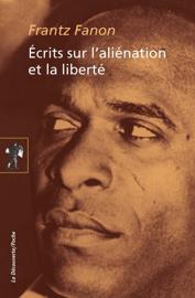 Écrits sur l'aliénation et la liberté