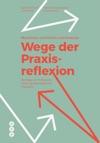 Mndliche Schriftliche Und Theatrale Wege Der Praxisreflexion E-Book