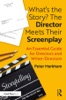 What's The Story? The Director Meets Their Screenplay