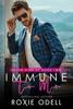 Immune to Me