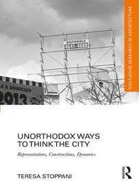 Unorthodox Ways to Think the City