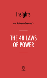 Insights on Robert Greene's The 48 Laws of Power by Instaread book