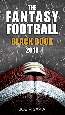 The Fantasy Football Black Book 2018 (Fantasy Black Book 12) - Joe Pisapia & Tim Heiney book