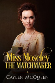 Miss Moseley the Matchmaker PDF Download