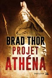 Projet Athéna - Brad Thor by  Brad Thor PDF Download