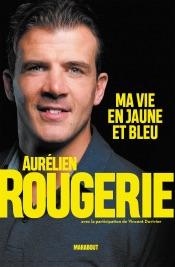 Aurélien Rougerie : ma vie en jaune et bleu
