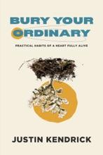 Bury Your Ordinary