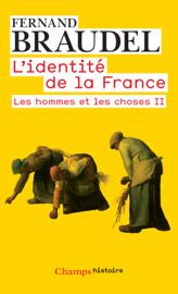 L'Identité de la France (Tome 3) - Les hommes et les choses II